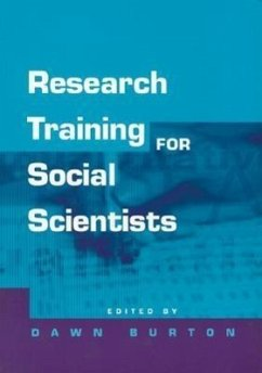 Research Training for Social Scientists: A Handbook for Postgraduate Researchers - Burton, Dawn (ed.)
