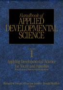 Handbook of Applied Developmental Science: Promoting Positive Child, Adolescent, and Family Development Through Research, Policies, and Programs