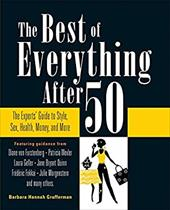 The Best of Everything After 50: The Experts' Guide to Style, Sex, Health, Money, and More - Grufferman, Barbara Hannah / Gibb, Sarah