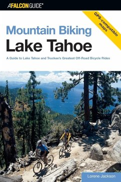 Lake Tahoe: A Guide to Lake Tahoe and Truckee's Greatest Off-Road Bicycle Rides - Bochene, Tony Jackson, Lorene