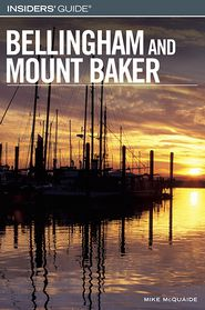 Insiders' Guide to Bellingham and Mount Baker - Mike Mcquaide
