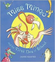 Miss Mingo and the First Day of School - Jamie Harper