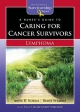 Nurse's Guide to Caring for Cancer Survivors - Anna D. Schaal; Diane Stearns; Lisa Kennedy-Sheldon