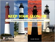 Keep Your Glow on: A Comprehensive Guide to America's Lighthouses