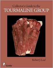 Collector's Guide to the Tourmaline Group - Robert J. Lauf