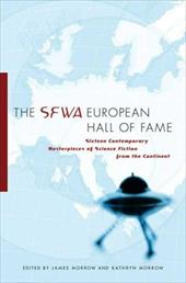 The SFWA European Hall of Fame: Sixteen Contemporary Masterpieces of Science Fiction from the Continent - Morrow, James, JR. / Morrow, Kathryn