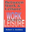 Between Work and Leisure - Robert A. Stebbins