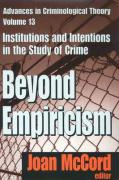 Beyond Empiricism: Institutions and Intentions in the Study of Crime
