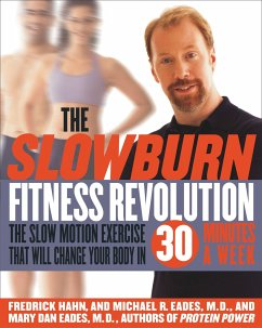 The Slow Burn Fitness Revolution: The Slow Motion Exercise That Will Change Your Body in 30 Minutes a Week - Hahn, Fredrick Eades, Mary Dan Eades, Michael R.