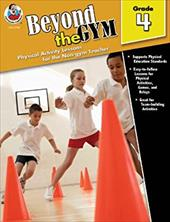 Beyond the Gym, Grade 4: Physical Activity Lessons for the Non-Gym Teacher - Sutton, Toby / Thompson, Karen