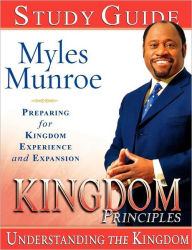 Kingdom Principles 40-Day Devotional Journal: Preparing for Kingdom Experience and Expansion - Myles Munroe