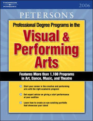 Professional Degree Programs in the Visual and Performing Arts 2006 - Peterson's Staff