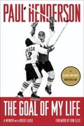 The Goal of My Life - Paul Henderson, Roger Lajoie, Ron Ellis