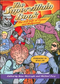 The Supervillain Book: The Evil Side of Comics and Hollywood - Gina Misiroglu