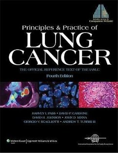Principles & Practice of Lung Cancer: The Official Reference Text of the IASLC [With Free Web Access] - Pass, Harvey I / Carbone, David P / Johnson, David H et al. (Hrsg.)