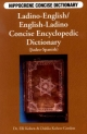 Ladino-English / English-Ladino Concise Encyclopedic Dictionary - Elli Kohen; Dahlia Kohen-Gordon