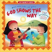 God Shows the Way: With Ten Rules to Obey - Mackall, Dandi Daley / Gevry, Claudine