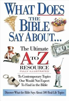 What Does the Bible Say about: The Ultimate A to Z Resource - Nelson Reference Thomas Nelson Publishers Anderson, Ken