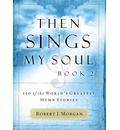 Then Sings My Soul: BK 2. - Robert J. Morgan