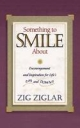 Something to Smile about - Zig Ziglar