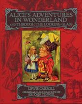 Alice's Adventures in Wonderland and Through the Looking Glass - Carroll, Lewis / Tenniel, John