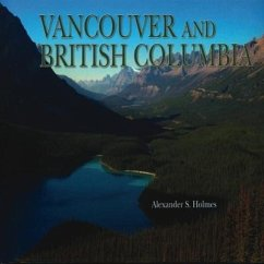 Vancouver and British Columbia - Holmes, Alexander S.