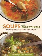 Soups and One-Pot Meals: The 100 Best Recipes from Around the World