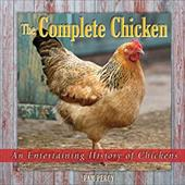 The Complete Chicken: An Entertaining History of Chickens - Percy, Pam