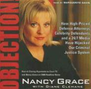 Objection!: How High-Priced Attorneys, Celebrity Defendants, and 24/7 Media Have Hijacked Our Criminal Justice System