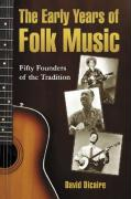The Early Years of Folk Music: Fifty Founders of the Tradition