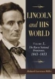 Lincoln and His World - Richard Lawrence Miller