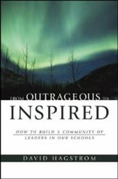 From Outrageous to Inspired: How to Build a Community of Leaders in Our Schools - Hagstrom, David