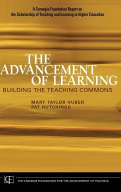 The Advancement of Learning: Building the Teaching Commons - Huber, Mary Taylor Hutchings, Pat