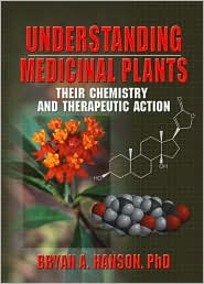 Understanding Medicinal Plants: Their Chemistry and Therapeutic Action - Bryan Hanson, Bryan A. Hanson (Editor)