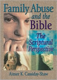 Family Abuse and the Bible - Aimee K Cassiday-Shaw, Harold G Koenig