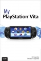 My PlayStation Vita - Bill Loguidice; Christina T. Loguidice