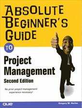 Absolute Beginner's Guide to Project Management - Horine, Greg