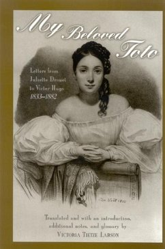 My Beloved Toto: Letters from Juliette Drouet to Victor Hugo 1833-1882 - Drouet, Juliette
