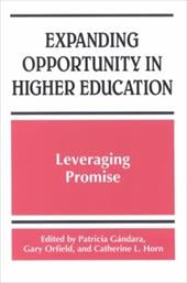 Expanding Opportunity in Higher Education: Leveraging Promise - Gandara, Patricia C. / Gc!ndara, Patricia / Orfield, Gary