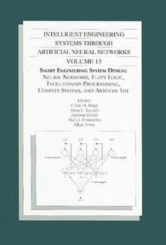 Intelligent Engineering Systems Through Artificial Neural Networks, Volume 13: Smart Engineering System Design: Neural Networks, Fuzzy Logic, Evolutio - Herausgeber: Dagli, C. H. Ghosh, Joydeep Buczak, Anna L.