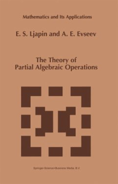 The Theory of Partial Algebraic Operations - Ljapin, E. S. Evseev, A. E.