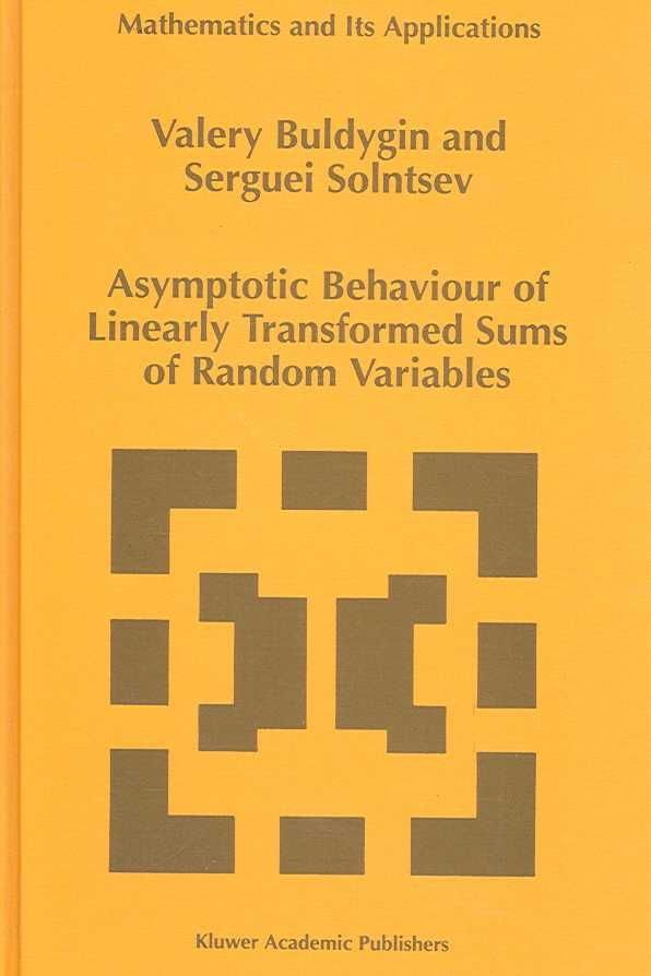 Asymptotic Behaviour of Linearly Transformed Sums of Random Variables - Valery Buldygin