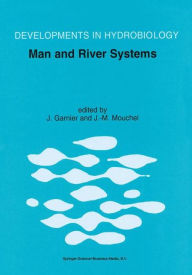 Man and River Systems: The Functioning of River Systems at the Basin Scale - Josselin Garnier