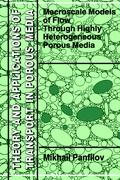 Macroscale Models of Flow Through Highly Heterogeneous Porous Media