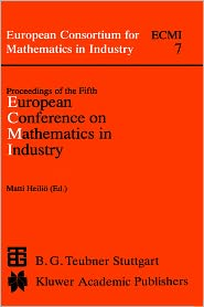Proceedings of the Fifth European Conference on Mathematics in Industry - Matti Heilio (Editor), Matti Heilic6 (Editor), Matti Heiliv (Editor)