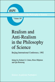 Realism and Anti-Realism in the Philosophy of Science - Robert S. Cohen