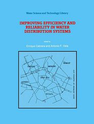 Improving Efficiency and Reliability in Water Distribution Systems - Enrique Cabrera (Editor), Antonio F. Vela (Editor)