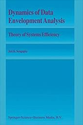 Dynamics of Data Envelopment Analysis: Theory of Systems Efficiency - Sengupta, Jatikumar / Sengupta, J. K. / Sengupta, Jati K.