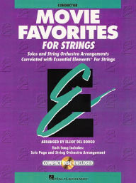 Essential Elements Movie Favorites for Strings: Conductor - Elliot Del Borgo
