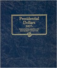 Presidential Dollars 2007: Complete Philadelphia and Denver Mint Collection - Staff of Whitman Publishing